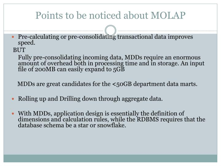 Points to be noticed about MOLAP