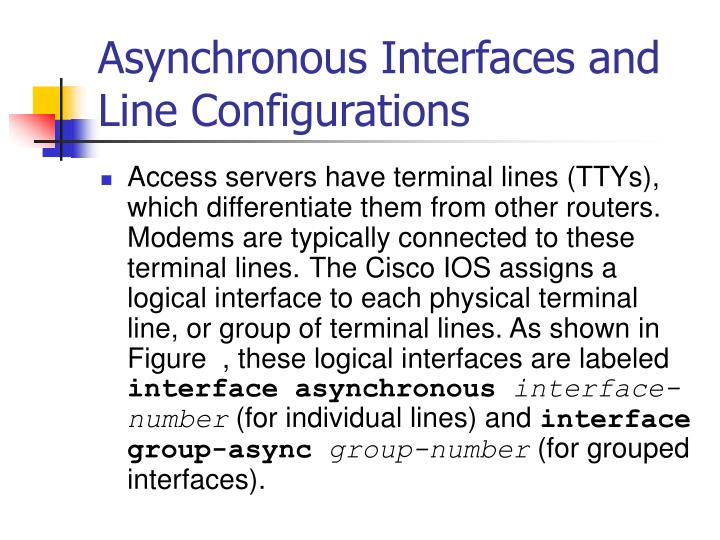 Asynchronous Interfaces and Line Configurations