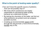 what is the point of testing water quality