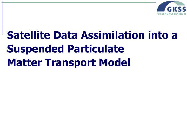 Satellite Data Assimilation into a Suspended Particulate