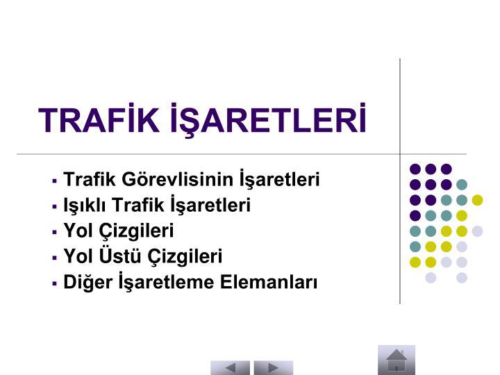 TRAFİK İŞARETLERİ