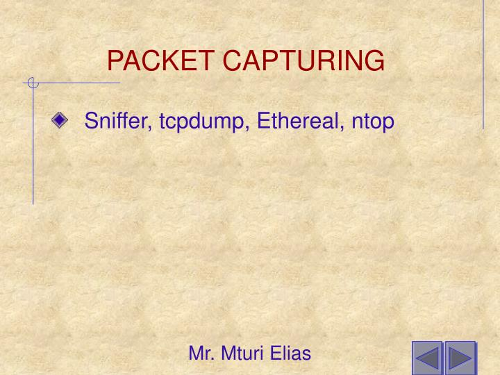 PACKET CAPTURING
