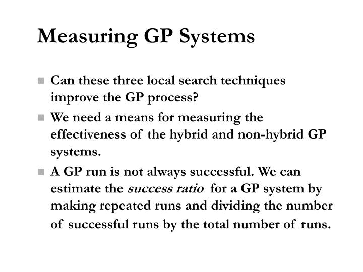 Measuring GP Systems