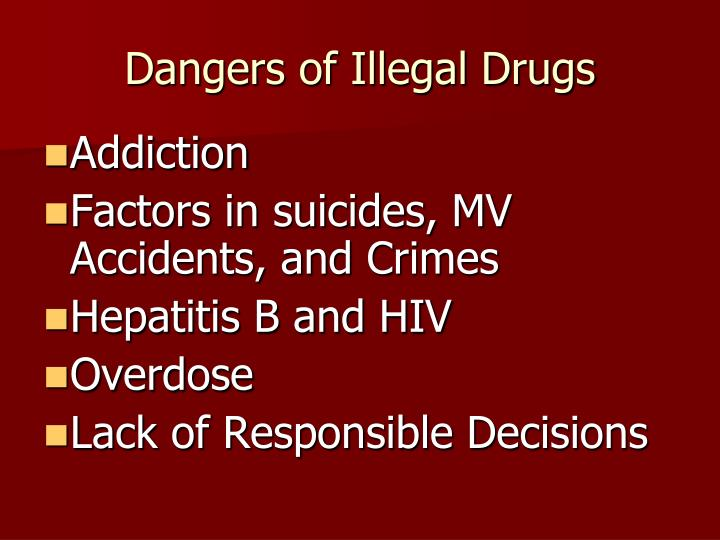 Dangers of illegal drugs