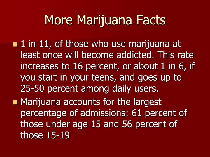 More Marijuana Facts