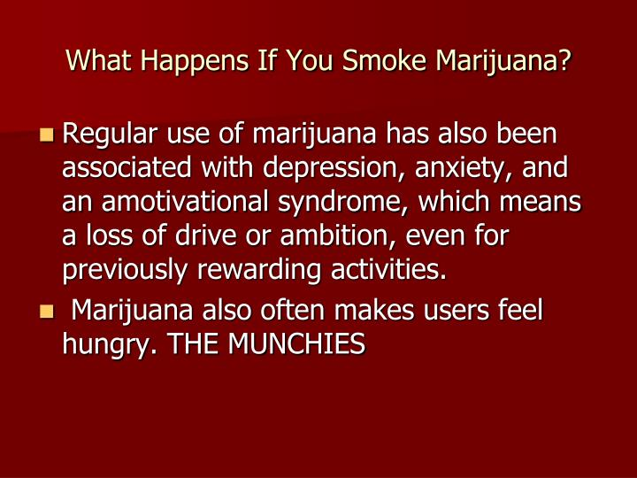 What Happens If You Smoke Marijuana?
