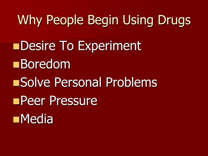 Why people begin using drugs