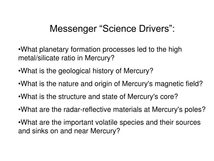 "Messenger ""Science Drivers"":"
