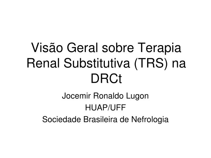 Vis o geral sobre terapia renal substitutiva trs na drct