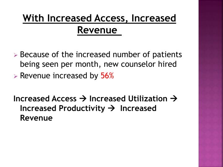 With Increased Access, Increased Revenue