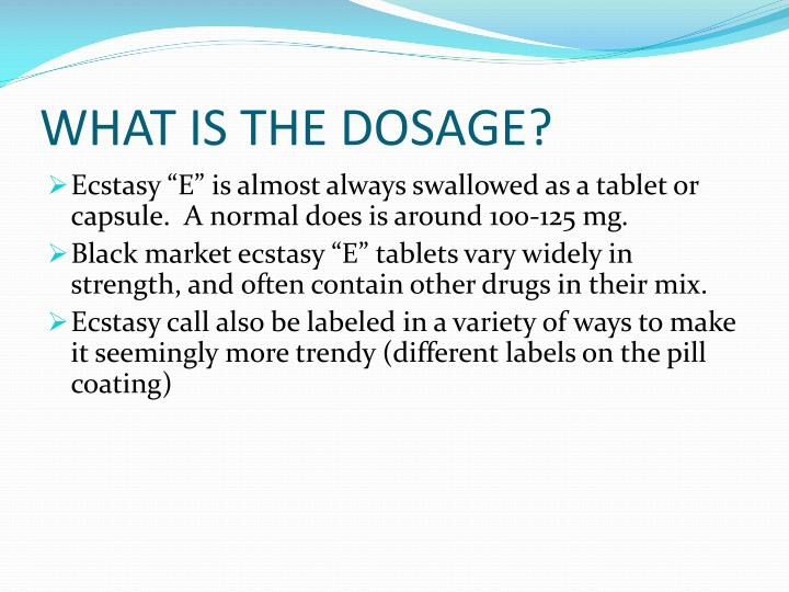 WHAT IS THE DOSAGE?
