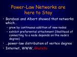 power law networks are here to stay