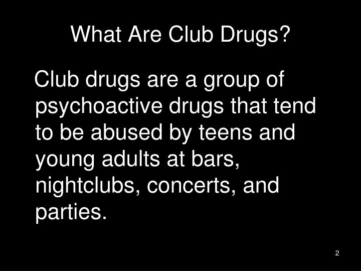 What are club drugs