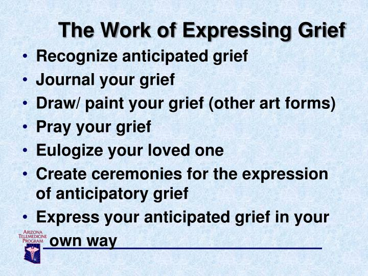 The Work of Expressing Grief
