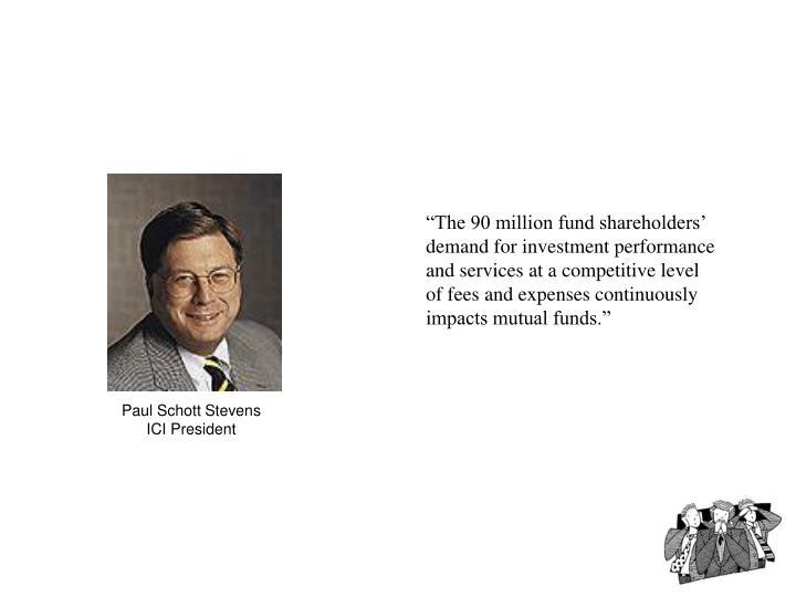 """The 90 million fund shareholders'"