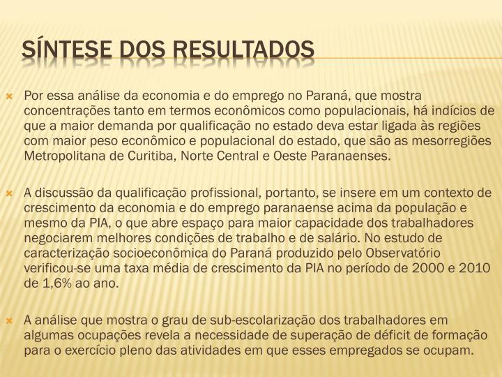 Por essa análise da economia e do emprego no Paraná, que mostra concentrações tanto em termos econômicos como