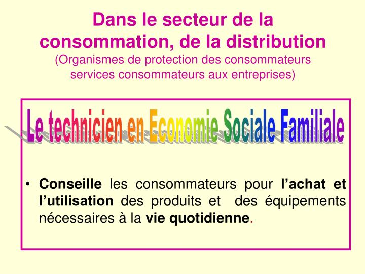 Dans le secteur de la consommation, de la distribution
