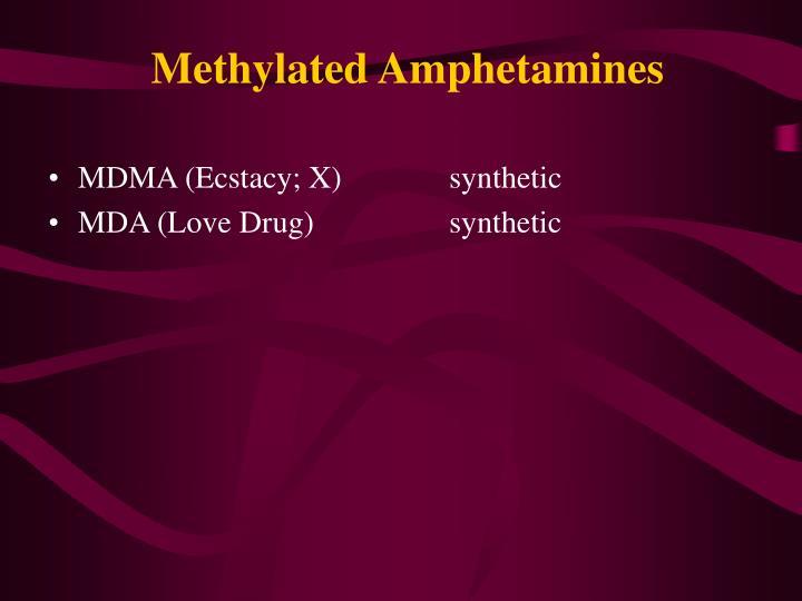 MDMA (Ecstacy; X)synthetic