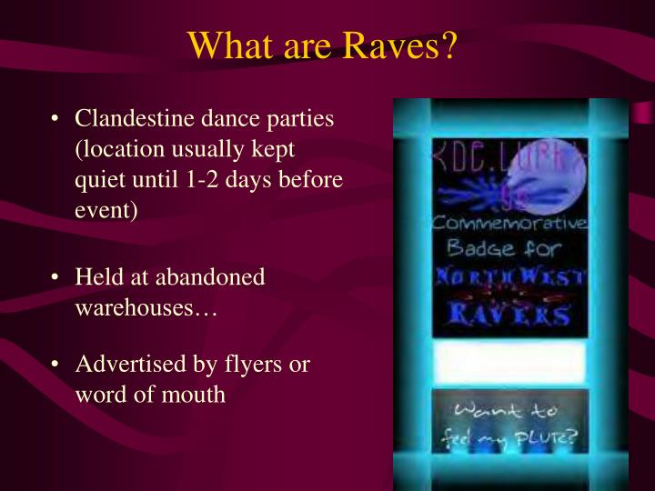 What are Raves?