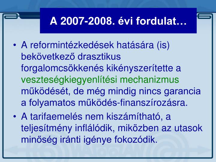 A 2007-2008. évi fordulat…