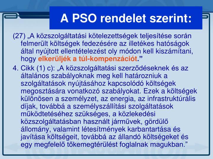 A PSO rendelet szerint: