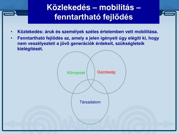 K zleked s mobilit s fenntarthat fejl d s