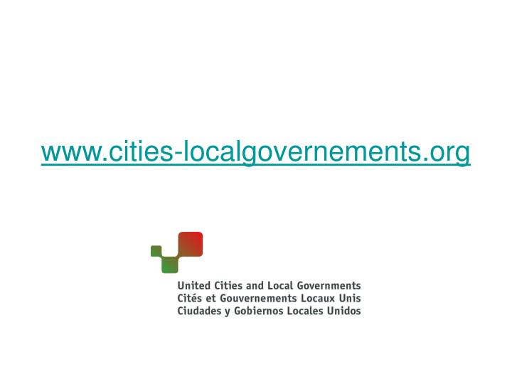 www.cities-localgovernements.org