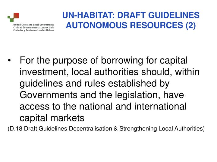 For the purpose of borrowing for capital investment, local authorities should, within guidelines and rules established by Governments and the legislation, have access to the national and international capital markets