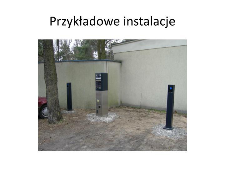 Przykładowe instalacje