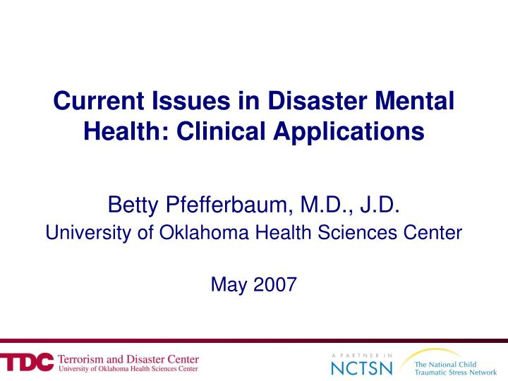Current issues in disaster mental health clinical applications