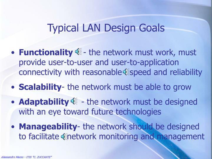 Typical LAN Design Goals