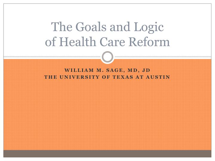 the goals and logic of health care reform n.