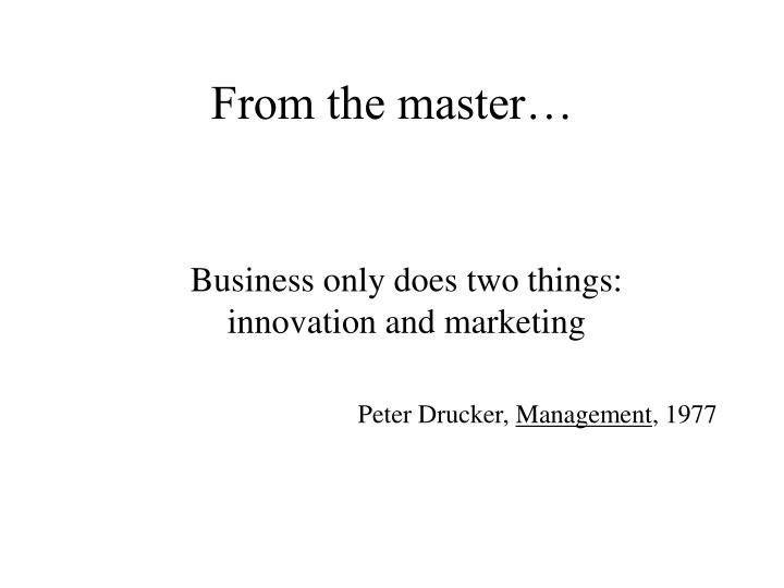 From the master…