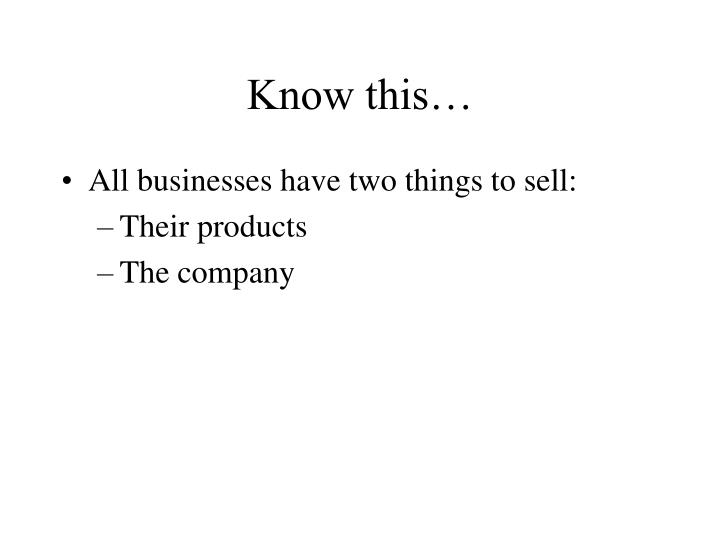 Know this…