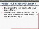 typical troubleshooting scenario1