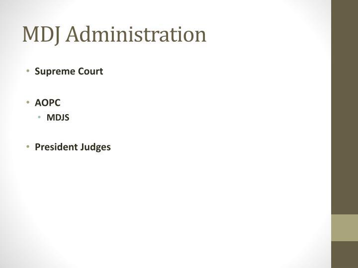 MDJ Administration