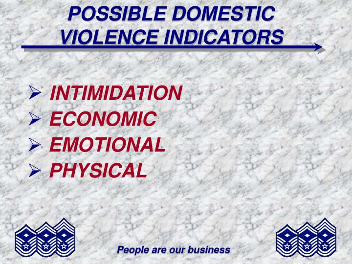 POSSIBLE DOMESTIC VIOLENCE INDICATORS