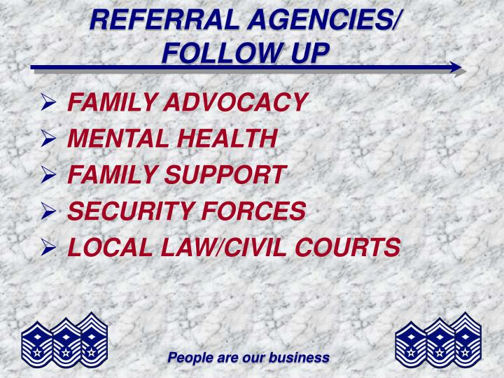 REFERRAL AGENCIES/ FOLLOW UP