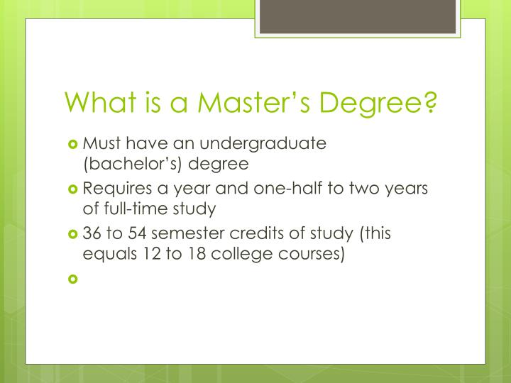 What is a Master's Degree?