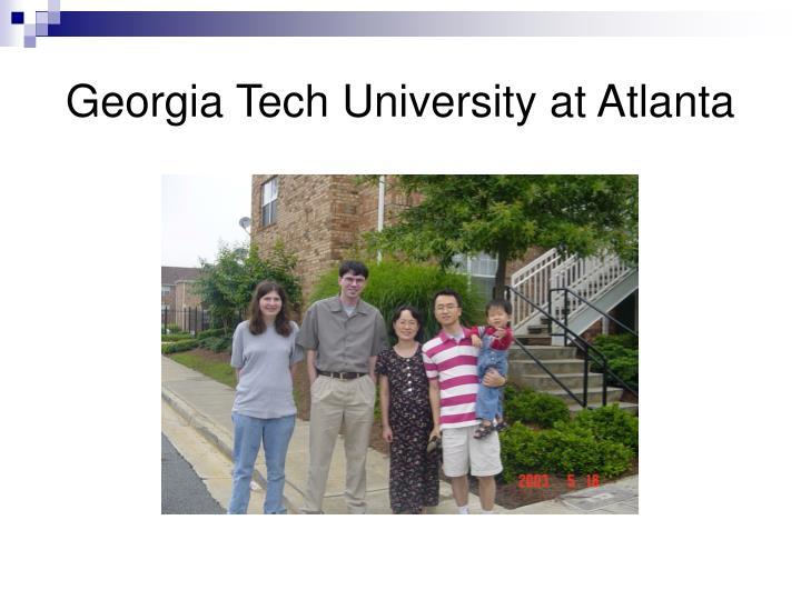 Georgia Tech University at Atlanta
