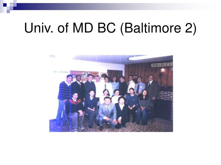 Univ. of MD BC (Baltimore 2)