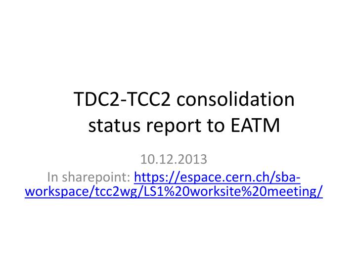 tdc2 tcc2 consolidation status report to eatm n.