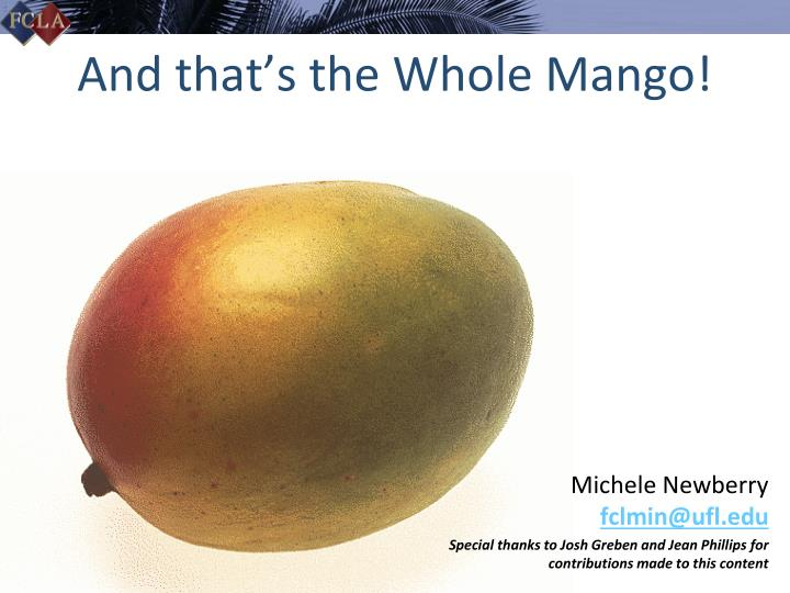 And that's the Whole Mango!
