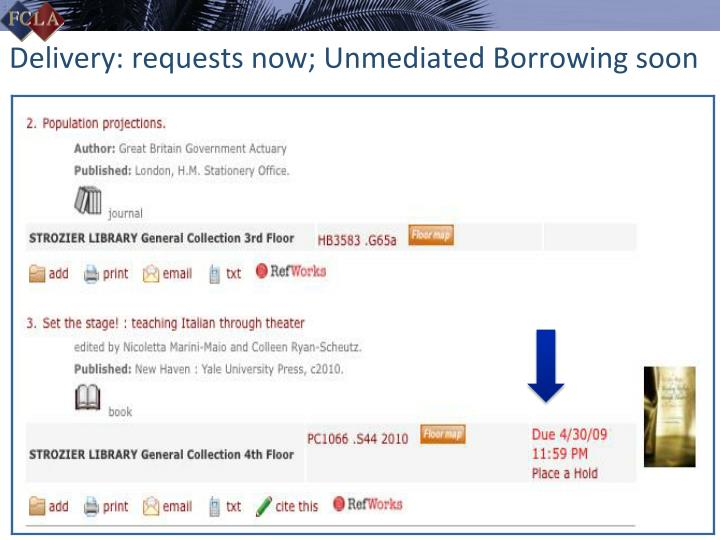 Delivery: requests now; Unmediated Borrowing soon