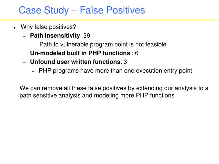 Case Study – False Positives