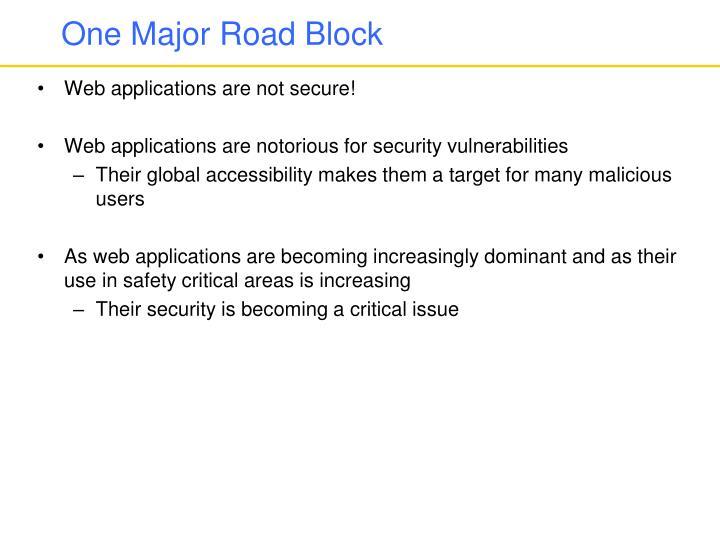 One major road block