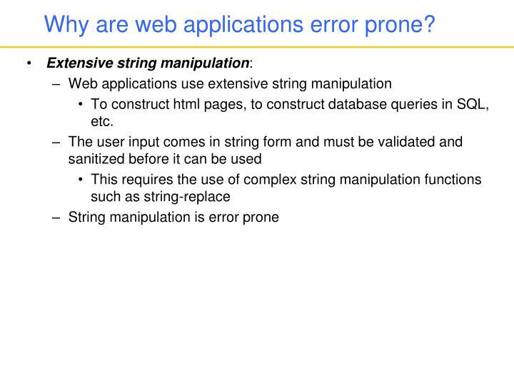 Why are web applications error prone?