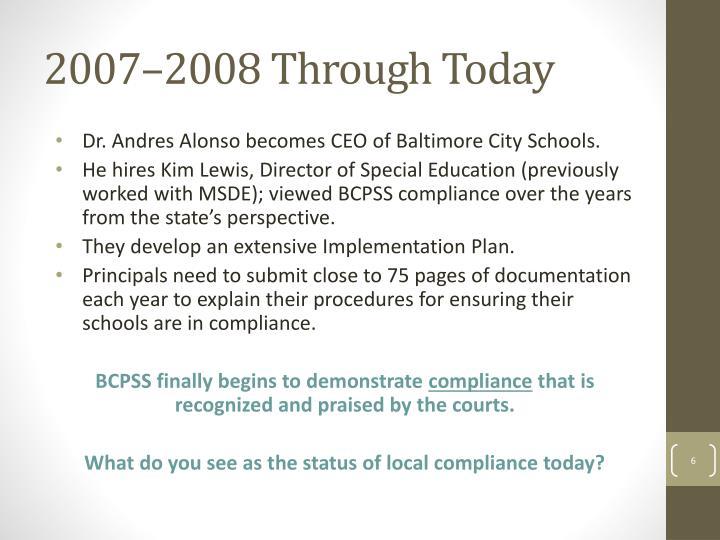 2007–2008 Through Today