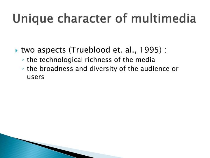 Unique character of multimedia