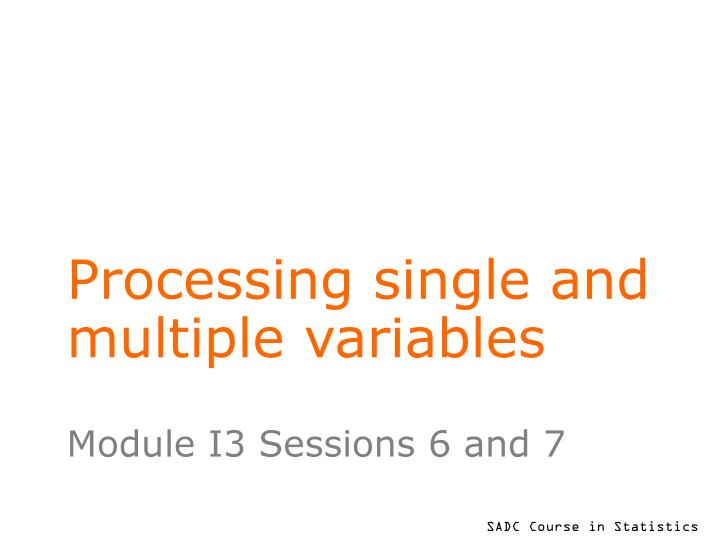 Processing single and multiple variables